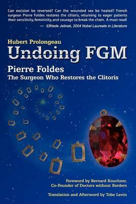 Undoing Fgm: Pierre Foldes, the Surgeon Who Restores the Clitoris