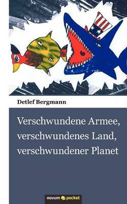 Verschwundene Armee, Verschwundenes Land, Verschwundener Planet