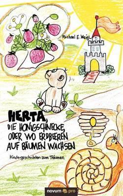 Herta, Die Honigschnecke, Oder Wo Erdbeeren Auf B Umen Wachsen