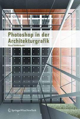 Photoshop(r) in Der Architekturgrafik