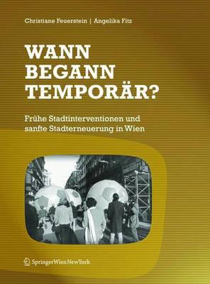 Wann Begann Temporar?: Fruhe Stadtinterventionen Und Sanfte Stadterneuerung in Wien
