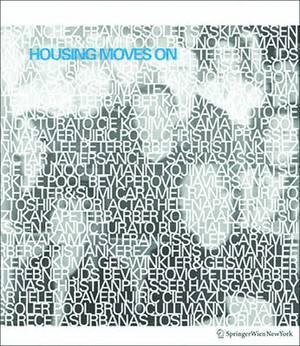 Housing Moves on: Positionen Zum Wohnungsbau. Architects and Their Views