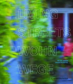Living Streets - Wohnwege: Laubengange Im Wohnungsbau - Access Galleries in Residential Buildings