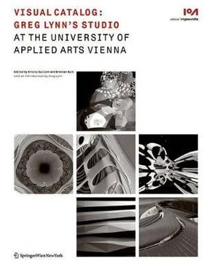 Visual Catalog: Greg Lynn's Studio at the University of Applied Arts Vienna