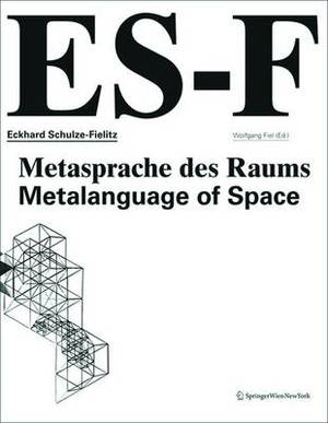 Eckhard Schulze-Fielitz: Metasprache Des Raums / Metalanguage of Space