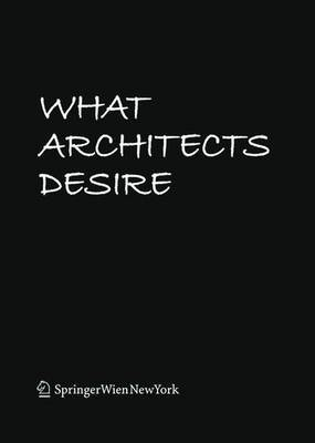 What Architects Desire
