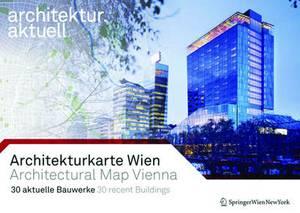 Architekturkarte Wien / Architectural Map of Vienna: 30 aktuelle Bauwerke / 30 recent Buildings