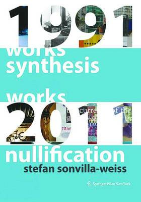 Synthesis and Nullification: Works 1991-2011