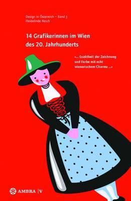 14 Grafikerinnen Im Wien Des 20. Jahrhunderts: ... Exaktheit Der Zeichnung Und Farbe Mit Echt Wienerischem Charme ...