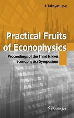 Practical Fruits of Econophysics: Proceedings of the Third Nikkei Econophysics Symposium