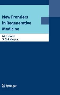 New Frontiers in Regenerative Medicine