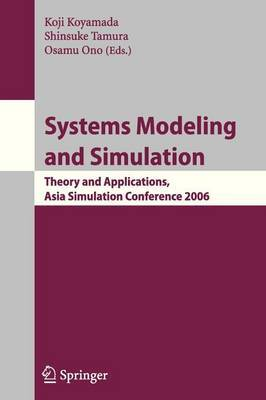 Systems Modeling and Simulation: Theory and Applications, Asian Simulation Conference 2006
