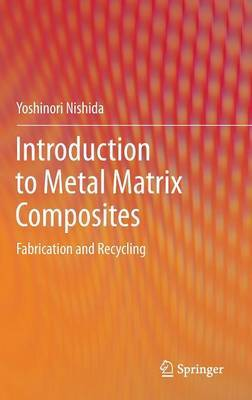 Introduction to Metal Matrix Composites: Fabrication and Recycling