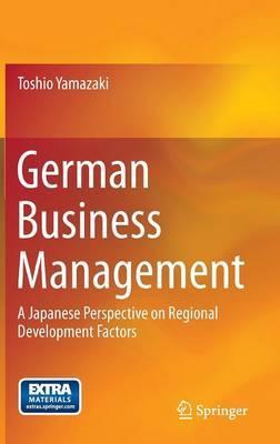 German Business Management: A Japanese Perspective on Regional Development Factors