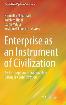 Enterprise as an Instrument of Civilization: An Anthropological Approach to Business Administration: 2016