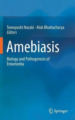 Amebiasis: Biology and Pathogenesis of Entamoeba