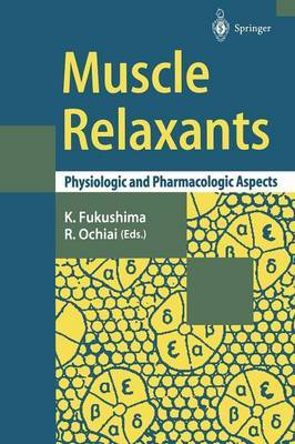 Muscle Relaxants: Physiologic and Pharmacologic Aspects