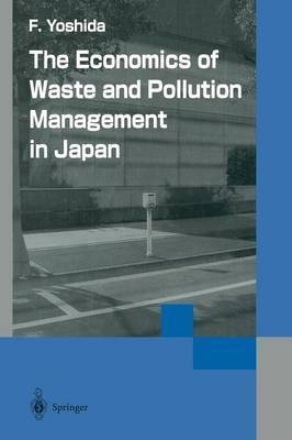 The Economics of Waste and Pollution Management in Japan