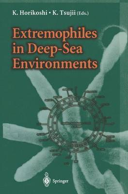 Extremophiles in Deep-Sea Environments