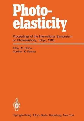 Photoelasticity: Proceedings of the International Symposium on Photoelasticity, Tokyo, 1986