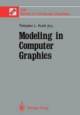 Modeling in Computer Graphics: Proceedings of the IFIP WG 5.10 Working Conference Tokyo, Japan, April 8-12, 1991