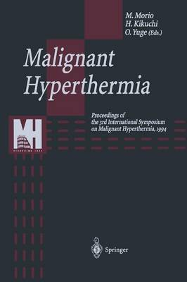 Malignant Hyperthermia: Proceedings of the 3rd International Symposium on Malignant Hyperthermia, 1994