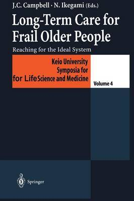 Long-term Care for Frail Older People: Reaching for the Ideal System