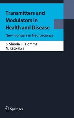 Transmitters and Modulators in Health and Disease: New Frontiers in Neuroscience