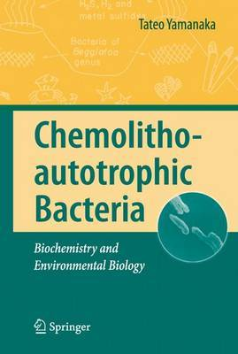 Chemolithoautotrophic Bacteria: Biochemistry and Environmental Biology