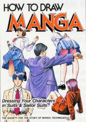 How To Draw Manga: v.40: Dressing Your Characters In Suits and Sailor Suits