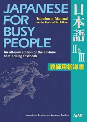 Japanese for Busy People: Teacher's Manual: Teacher's Manual