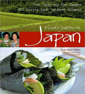 A Cook's Journey to Japan: 100 Stories and Recipes from Japanese Kitchens