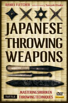 Japanese Throwing Weapons: Mastering Techniques for Throwing the Shuriken