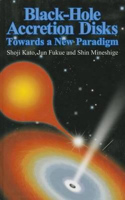 Black-Hole Accretion Disks: Towards a New Paradigm