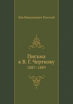 Pis'ma K V. G. Chertkovu 1887-1889