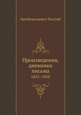 Proizvedeniya, Dnevniki Pis'ma 1835-1910