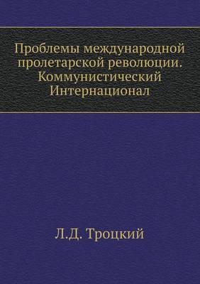 Problems of International Proletarian Revolution. the Communist International