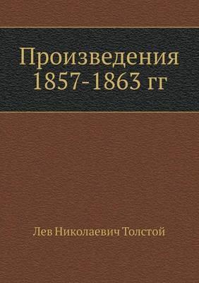 Proizvedeniya 1857-1863 Gg