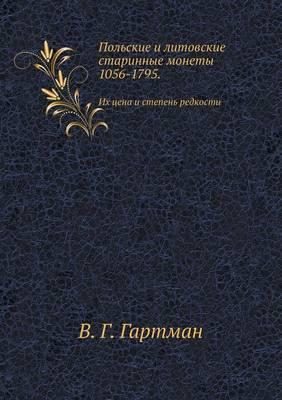 Pol'skie I Litovskie Starinnye Monety 1056-1795. Ih Tsena I Stepen' Redkosti