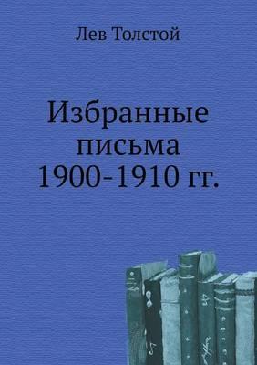 Izbrannye Pis'ma 1900-1910 Gg.