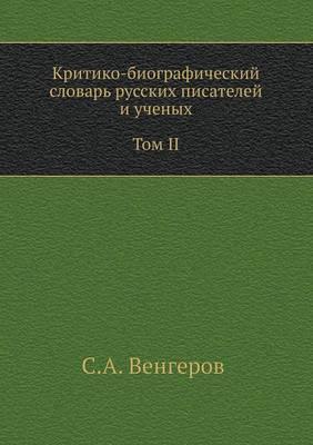 Kritiko-Biograficheskij Slovar' Russkih Pisatelej I Uchenyh. Tom II. Vypuski 22-30. Babadzhano-Benzengr.