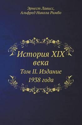 Istoriya XIX Veka Tom II. Izdanie 1938 Goda