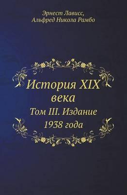 Istoriya XIX Veka Tom III. Izdanie 1938 Goda
