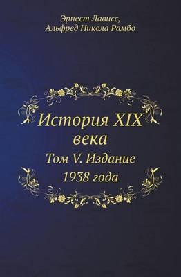Istoriya XIX Veka Tom V. Izdanie 1938 Goda
