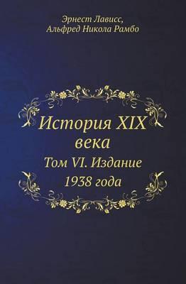 Istoriya XIX Veka Tom VI. Izdanie 1938 Goda