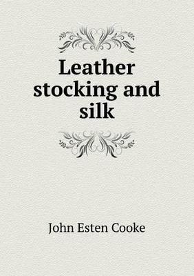 Leather Stocking and Silk