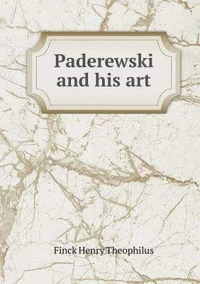 Paderewski and His Art