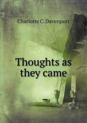 Thoughts as They Came