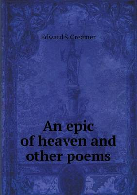 An Epic of Heaven and Other Poems