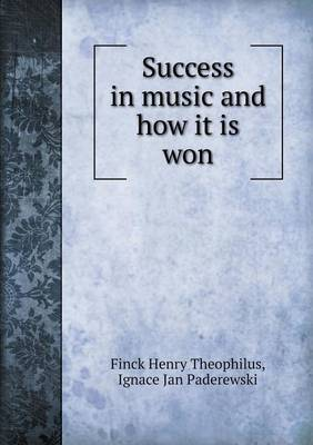 Success in Music and How It Is Won